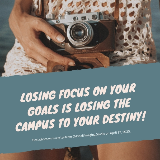 losing focus on your goals is losing the campus to your destiny!