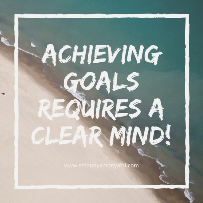 achieving goals reuires a clear mind!