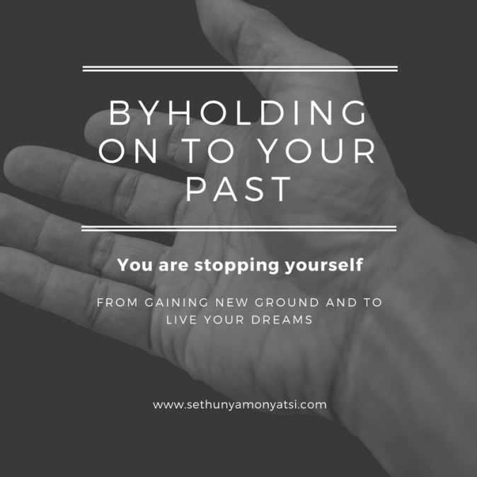 byholding on to your past