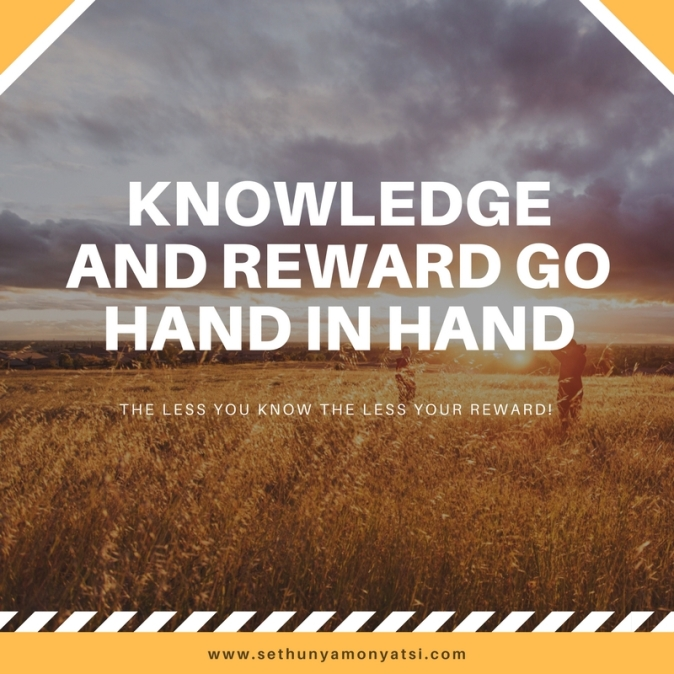 knowledge and reward go hand in hand!