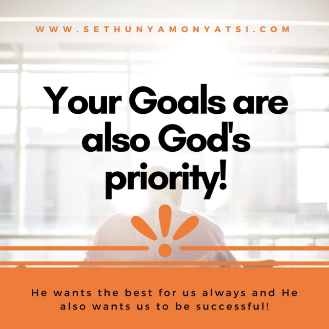 Your Goals are also God's priority!
